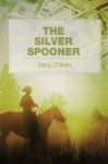 The Silver Spooner - Darcy O'Brien