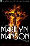 101 Amazing Marilyn Manson Facts - Jack Goldstein, Frankie Taylor