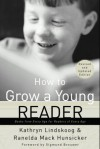 How to Grow a Young Reader - Kathryn Lindskoog, Ranelda Mack Hunsicker