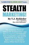Stealth Marketing! - T.J. Rohleder