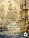 The U.S. Navy Pictorial History of the War of 1812 - Don Philpott