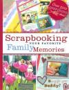 Scrapbooking Your Favorite Family Memories - Memory Makers Books