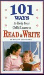 101 Ways to Help Your Child Learn to Read and Write - Mary Behm, Richard Behm