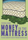 Money in the Mattre$$:The Sales Associates' Guide to Premium Mattress Sales - Steven King