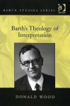 Barth's Theology of Interpretation - Donald Wood