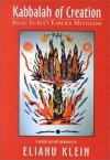 Kabbalah of Creationisaac Lur - Hayyim Ben Joseph Vital, Isaac Ben Solomon Luria