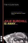 Julie Burchill is Away - Tim Fountain