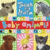 Touch and Learn: Baby Animals (Touch and Learn (Make Believe Ideas)) - Jane Horne, Make Believe Ideas