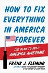 How to Fix Everything in America Forever: The Plan to Keep America Awesome - Frank J. Fleming