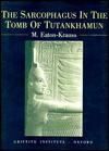 The Sarcophagus in the Tomb of Tutankhamun - Marianne Eaton-Krauss