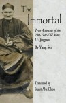 The Immortal: True Accounts of the 250-Year-Old Man, Li Qingyun - Yang Sen, Stuart Alve Olson