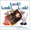 Look! Look! Look! - Nancy Elizabeth Wallace