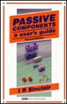 Passive Components: A User's Guide - Ian Robertson Sinclair