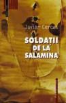 Soldatii de la Salamina - Javier Cercas, Cornelia Rădulescu