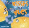 Fish Kisses and Gorilla Hugs - Marianne Richmond