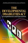 The Developmental Disabilities ACT: Accomplishments and Expectations - National Council