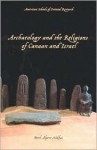 Archaeology and Religion in Canaan and Israel - Beth Alpert Nakhai
