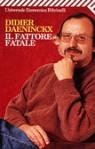 Il fattore fatale - Didier Daeninckx, Luciana Cisbani