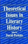 Theoretical Issues in Literary History - David Perkins