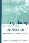 Regulating Wetlands Protection - Ronald Keith Gaddie, James L. Regens