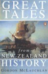 Great Tales from New Zealand History - Gordon William McLauchlan