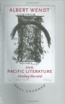 Albert Wendt and Pacific Literature: Circling the Void - Paul Sharrad