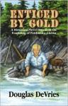Enticed by Gold - Doug De Vries, Douglas Devries