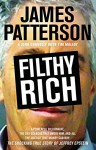 Filthy Rich: A Powerful Billionaire, the Sex Scandal that Undid Him, and All the Justice that Money Can Buy: The Shocking True Story of Jeffrey Epstein - James Patterson, John Connolly, Tim Malloy