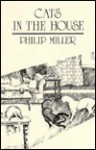 Cats in the House (And Other Poems) - Philip Miller, Keith Denniston, Conci Denniston