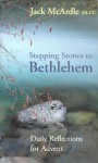 Stepping Stones to Bethlehem: Daily Reflections for Advent - Jack McArdle