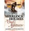 Sherlock Holmes: The Stuff of Nightmares by Lovegrove, James (2013) Paperback - James Lovegrove