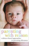 Parenting with Reason: Evidence-Based Approaches to Parenting Dilemmas - Esther Yoder Strahan
