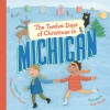 The Twelve Days of Christmas in Michigan - Susan Collins Thoms, Deb Pilutti
