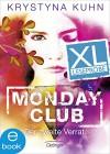 Monday Club. Der zweite Verrat. XL Leseprobe - Krystyna Kuhn, Carolin Liepins