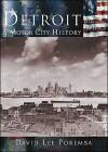 Detroit: A Motor City History (Making of America Series) - David Lee Poremba