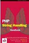PHP String Handling Handbook - Matt Wade, Paul Adams, Paul Wilton, Syed Fahad Gilani, Chris Cornutt