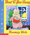 Read to Your Bunny - Rosemary Wells