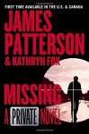Missing: A Private Novel - James Patterson, Kathryn Fox