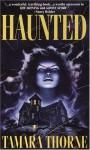 Haunted - Tamara Thorne