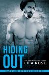 Hiding Out (Hawks MC: Caroline Springs Charter Book 2) - Lila Rose, Robin Ludwig, Hot Tree Editing, Cyndi Gordon