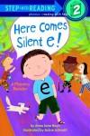 Here Comes Silent E! - Anna Jane Hays