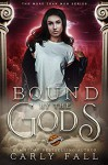 Bound by the Gods - Carly Fall