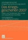 Das Kriegsgeschehen 2007: Daten Und Tendenzen Der Kriege Und Bewaffneten Konflikte - Wolfgang Schreiber, Akuf