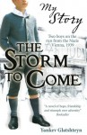 The Storm to Come: Two boys on the run from the Nazis, Vienna, 1939 - Jacob Glatstein