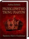 Przekleństwo tronu Piastów. Tajemnica klątwy Gaudentego - Andrzej Zieliński