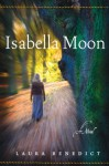 Isabella Moon - Laura Benedict