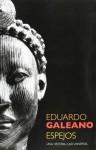 Espejos. Una historia casi universal - Eduardo Galeano