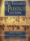 Old Testament Parsing Guide - Todd S. Beall, William A. Banks, Colin S. Smith