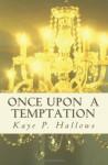 Once Upon A Temptation - Kaye P. Hallows