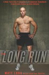The Long Run: One Man's Attempt to Regain His Athletic Career-And His Life-by Running the New York City Marathon - Matt Long, Charles Butler